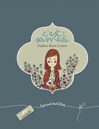 http://librairiebabayaga.com/wp-content/uploads/2012/04/Cest-Samedi-Nadine-Brun-Cosme-et-S%C3%A9verine-Cordier.jpeg